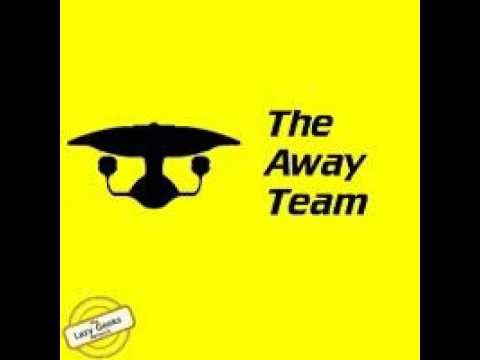 The Away Team #28: Enterprise - These Are The Voyages
