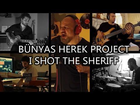Bünyas Herek Project - I Shot the Sheriff ( Cover)
