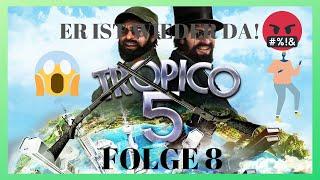 TROPICO 5 [HD] #008 - El Presidente is am rasten!!! | Let's Play Tropico 5