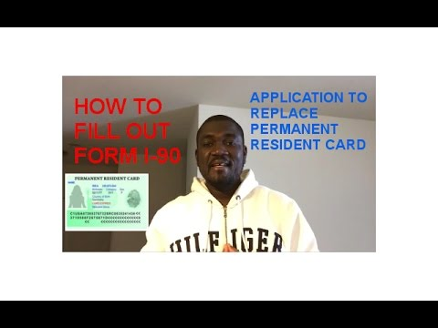 How To Fill Out Form I 90 Application To Replace Permanent Resident
