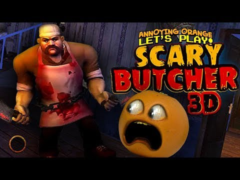 The Scary Butcher!!! [Annoying Orange Plays]