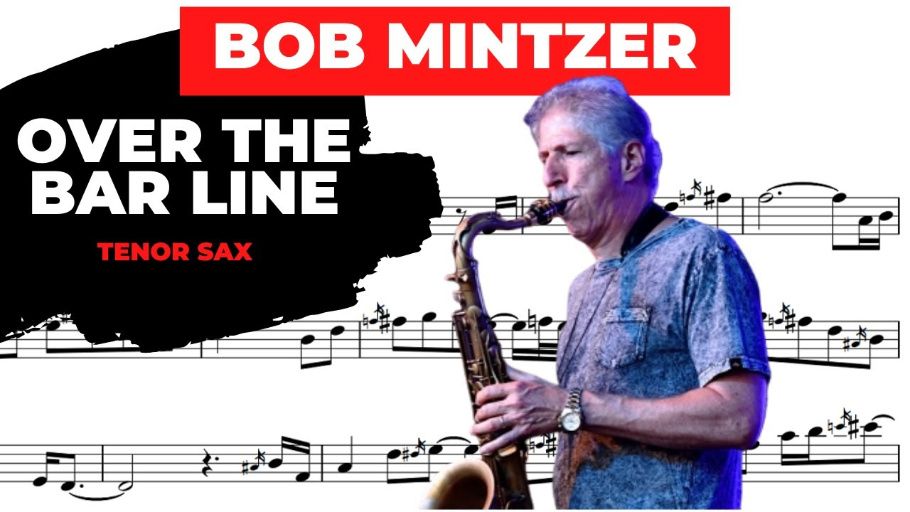 BOB MINTZER [over the bar line] TENOR SAX