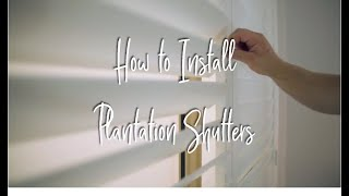 How To Install Plantation Shutters - Australia