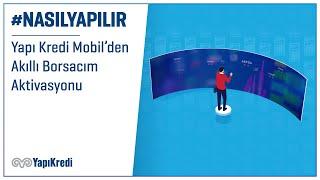 #NasılYapılır: Yapı Kredi Mobil'den Akıllı Borsacım Aktivasyonu