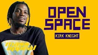 Open Space: Kirk Knight | Mass Appeal