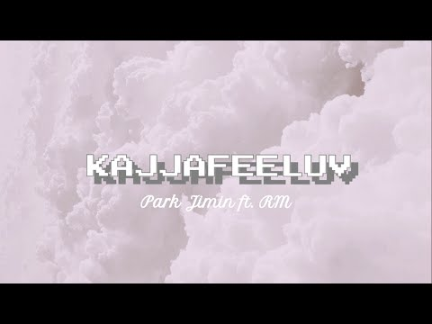 kajjafeeluv - Park Jimin ft. RM [lyrics] (Fake Love Demo versions mix)