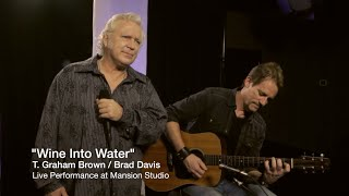 Wine Into Water - T. Graham Brown (accompanied by Brad Davis) - Story & Song