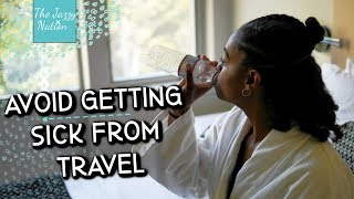 7 Smart Ways to Avoid Getting Sick While Traveling: Travel Tips with The Jazzy Nation