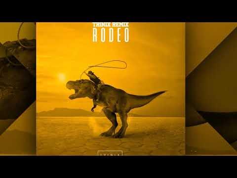 trinix---rodeo-(remix)-[official]