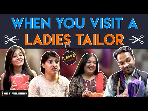 Ladies Special: When You Visit A Ladies Tailor | The Timelin