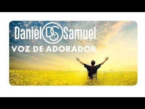 Daniel e Samuel   Voz de Adorador  Letra e