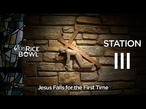 Station III: Jesus Falls for the First Time | CRS Rice Bowl