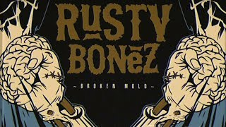 Rusty Bonez - Broken Mold (official lyric video)