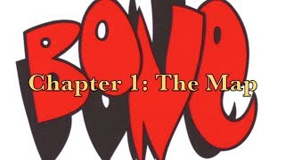 BONE Chapter 1: The Map