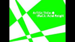 Thee-0 _ Acid Reign (1980 Recordings)