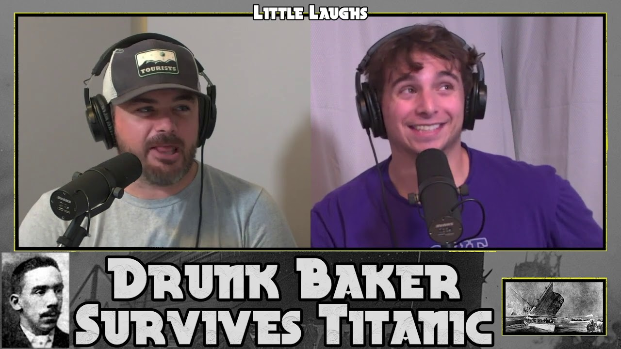 How a Drunk Baker Survived the Titanic | Little Laughs | 11