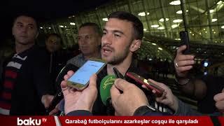 Qarabağ futbolçularını azarkeşlər coşqu ilə qarşıladı