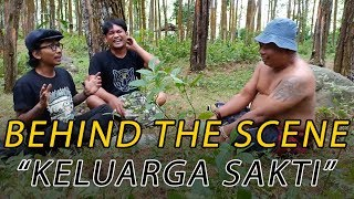 Behind The Scene - Keluarga Sakti ( Ruwet Tv )