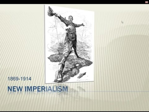 31. New Imperialism — 1869   1914