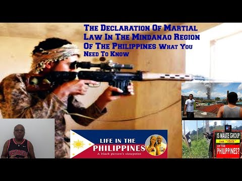 THE DECLARATION OF MARTIAL LAW IN THE MINDANAO REGION OF THE PHILIPPINES WHAT YOU NEED TO KNOW