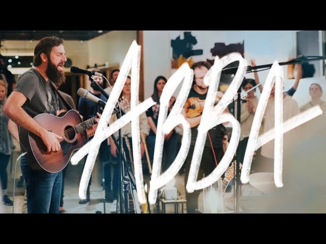 """ABBA""   Jonathan Helser   18 INCH JOURNEY Live Worship Moment"