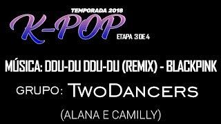 PRO LEAGUE ETAPA 3 DE 4 | K-POP (GRUPOS): TWODANCERS