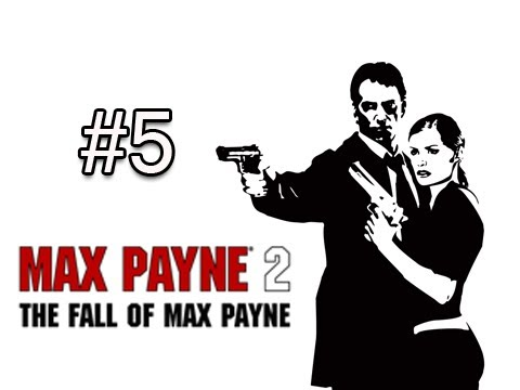 Max Payne 2 : The Fall of Max Payne - Part 5 ( Gameplay / Commentary )