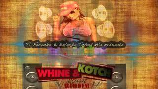 WINE & KOTCH RIDDIM REMAKE - By Dj Ti-Furacks & Selecta Tchad Mégamix By Dj King Hype