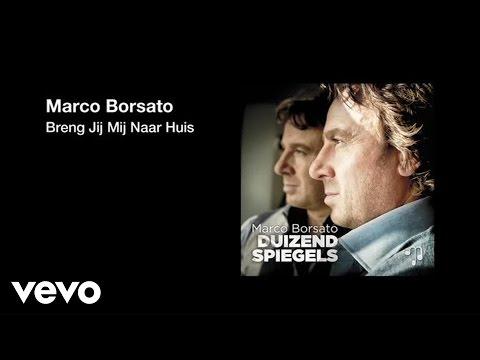 Marco Borsato - Breng Jij Mij Naar Huis