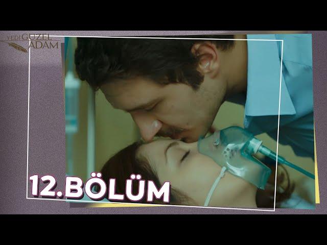 Yedi Güzel Adam 12.Bölüm