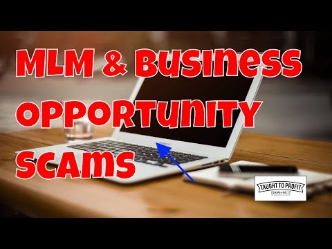 MLM, Network Marketing, Business Opportunity, Work At Home Scams – What To Look Out For And Avoid!