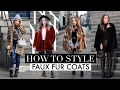 HOW TO STYLE | Faux Fur Coats Lookbook