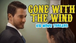 Gone With The Wind (Kid Movie Trailers)