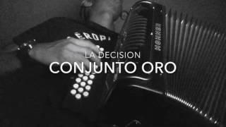 LA DECISIÓN - CONJUNTO ORO (ACORDEÓN) CHRIS SALINAS