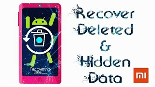 How To Recover Deleted Files & Automatically Deleted Hidden Photos In  Xiaomi Phone   No Root