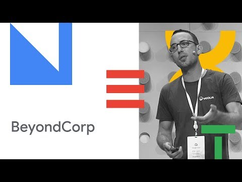 BeyondCorp Beyond Google (Cloud Next '18)