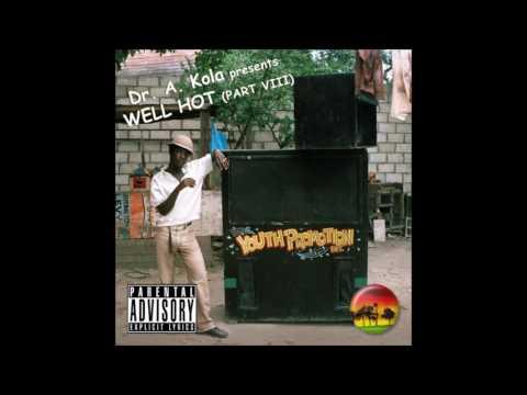 Dr. A. Kola - Well Hot (Part VIII)