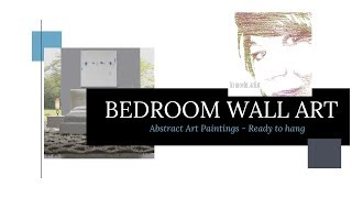 Bedroom Wall Art - Abstract Art for Interior Design