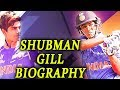Shubman Gill Biography, Life Story, Interesting Facts of Shubman | वनइंडिया हिंदी
