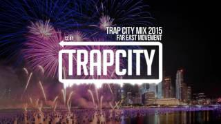 Trap City Mix 2015 - 2016 [Far East Movement Trap Mix]