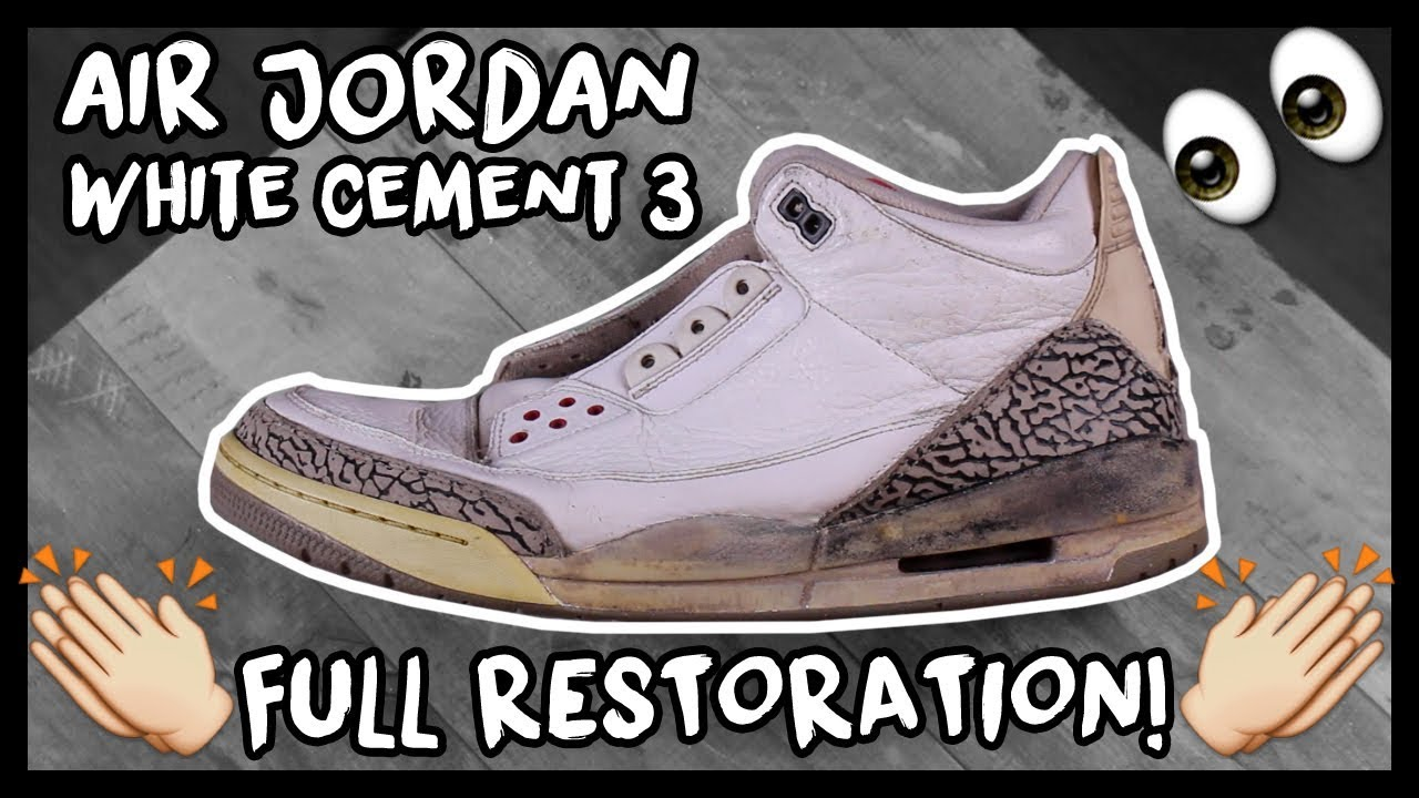 93a2db724fe9 BEAT 2011 AIR JORDAN WHITE CEMENT 3 FULL RESTORATION! - YouTube