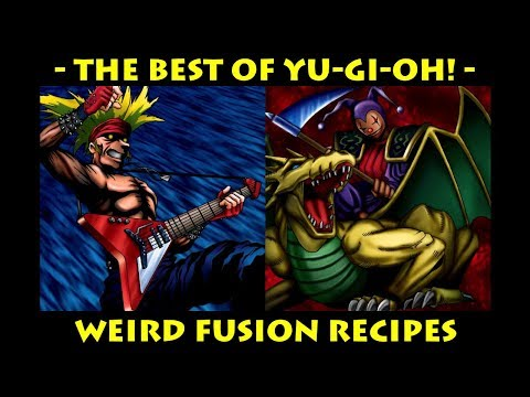 Weird Fusion Recipes (Classic Cards) | The Best of Yu-Gi-Oh!