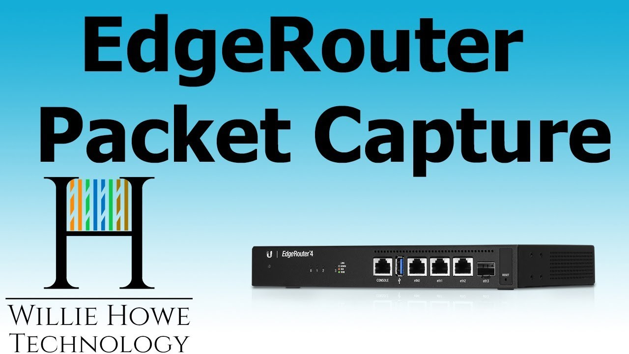 Ubiquiti EdgeRouter Packet Capture - How-To - Willie Howe Technology