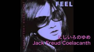 ジャックフロイトシーラカンス『FEEL』より.