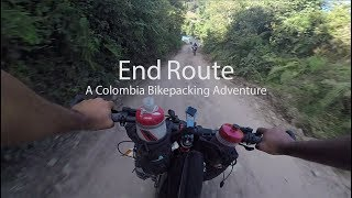End Route: A Colombia Bikepacking Adventure