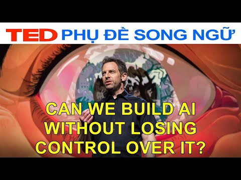 Can we build AI without losing control over it?   Sam Harris   TED Talks Vietsub Song Ngữ