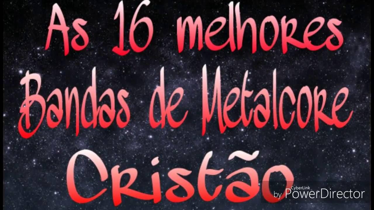 Metalcore Cristão - As 16 melhores bandas - Rock gospel