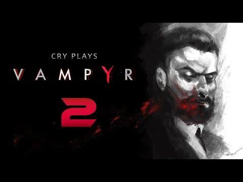 Cry Plays: Vampyr [P2]