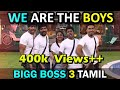 Bigg Boss 3 | We are the boys theme song | Feat. Sandy Kavin Losliya Mugen Darshan