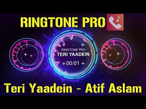 Teri Yaadein    Atif Aslam    Romantic Ringtone for Mobile    RINGTONE PRO    Free Ringtone